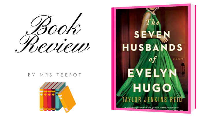 The Seven Husbands of Evelyn Hugo – Taylor Jenkins Reid
